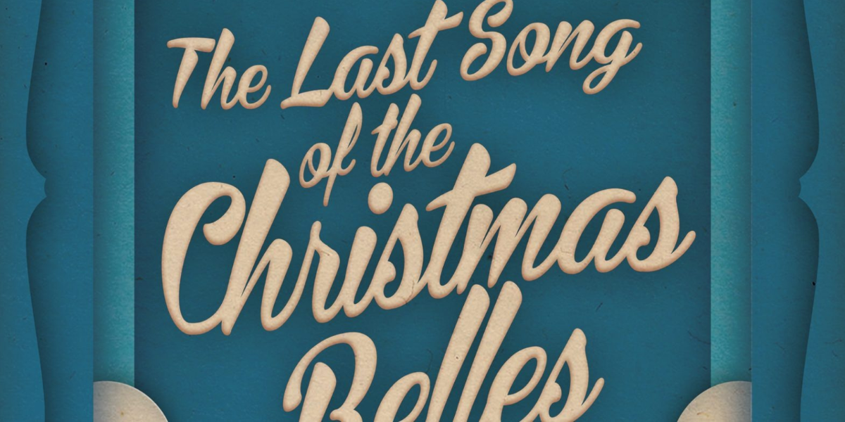 (The Last Song of) The Christmas Belles