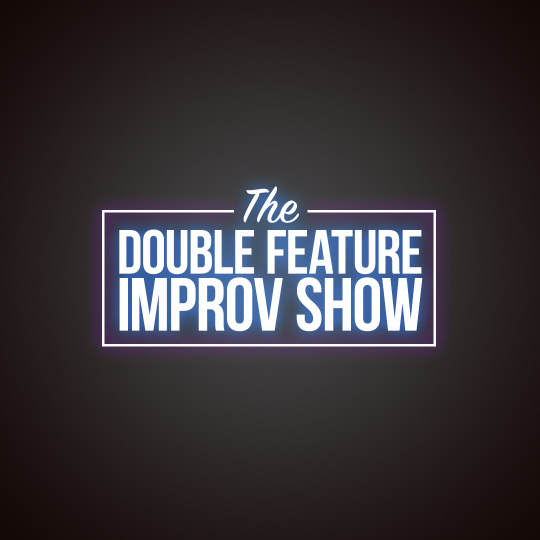 Double Feature Improv Show