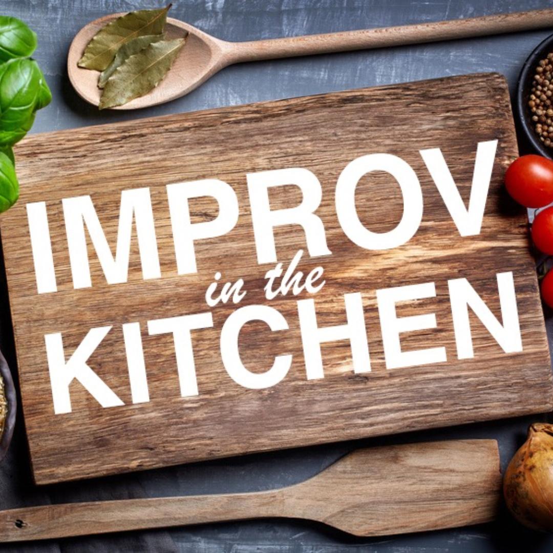 Improv in the Kitchen