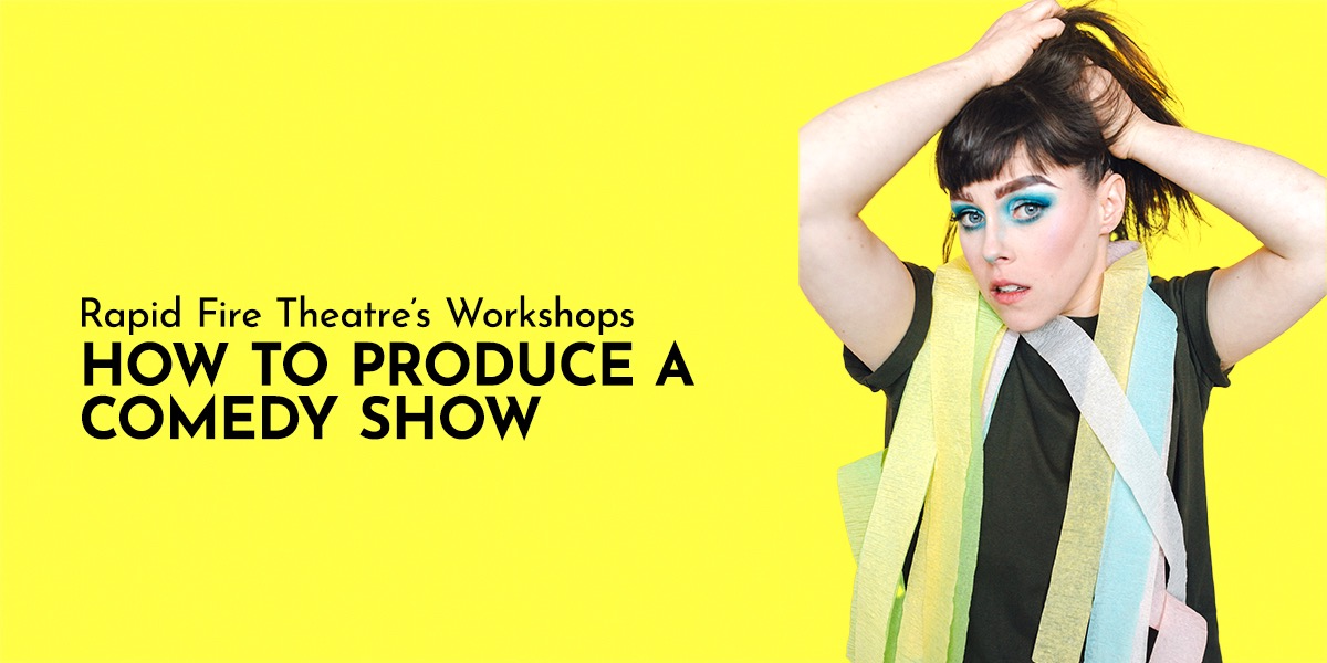 How to Produce a Comedy Show