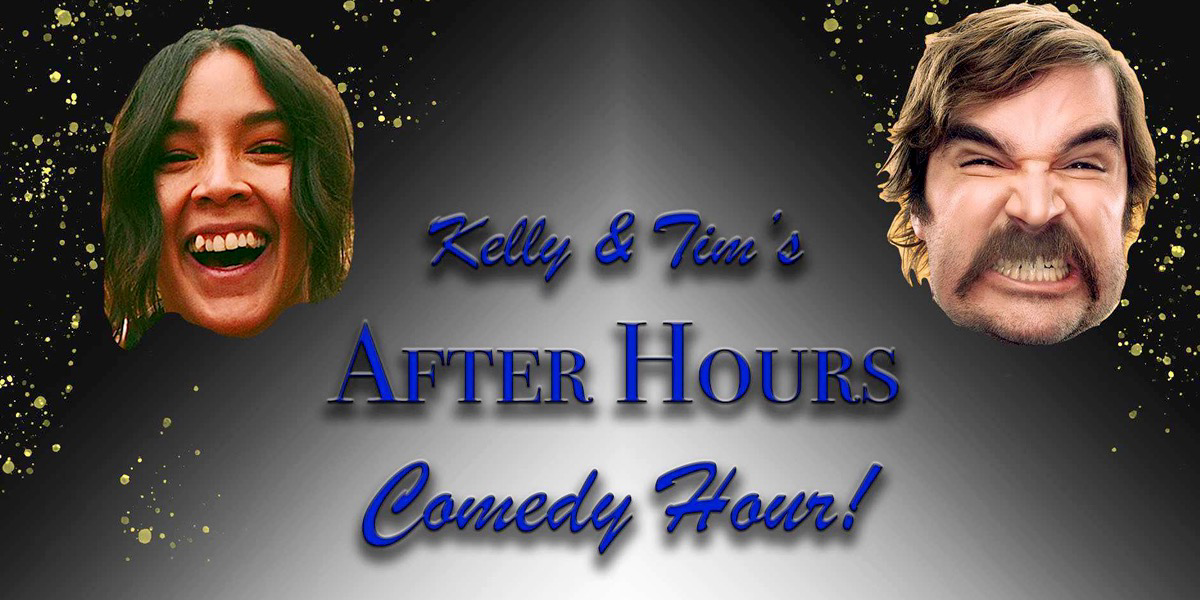 Kelly & Tim's After Hours Comedy Hour