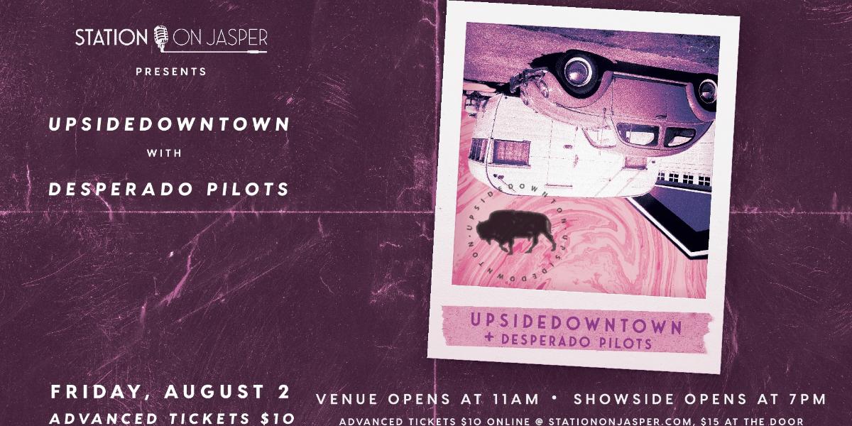 Upsidedowntown with Desperado Pilots