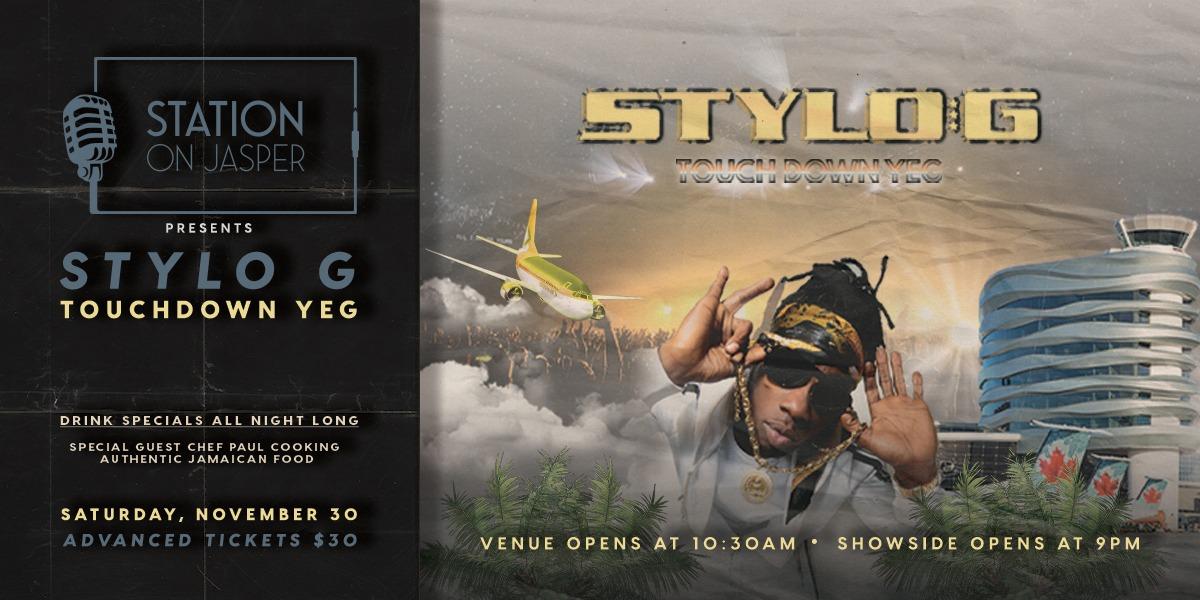 STYLO G - Touch Down YEG - Nov.30th at Station On Jasper