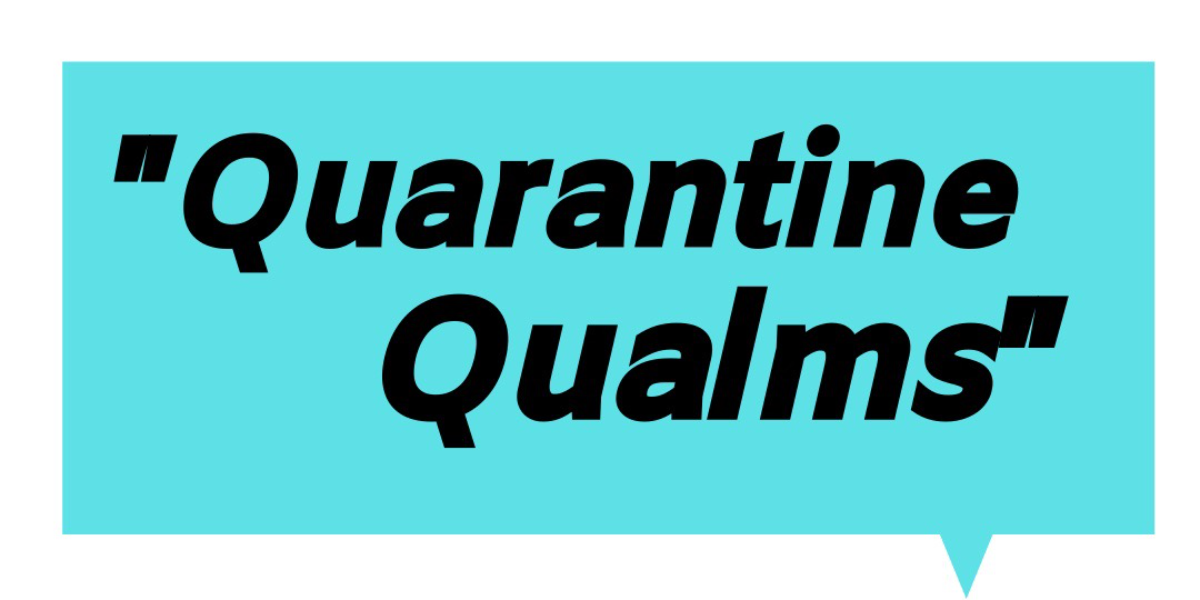 Quarantine Qualms