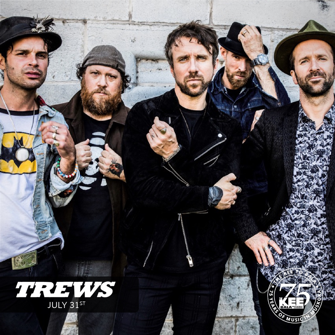 The Trews - Friday July 31st