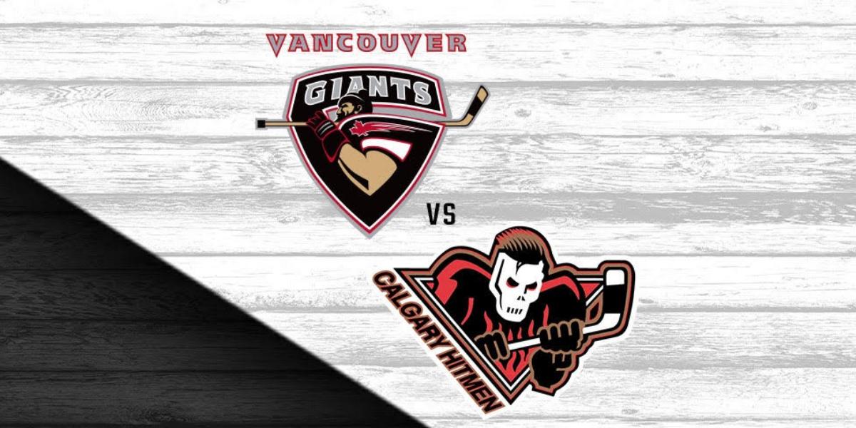 Vancouver Giants vs. Calgary Hitmen