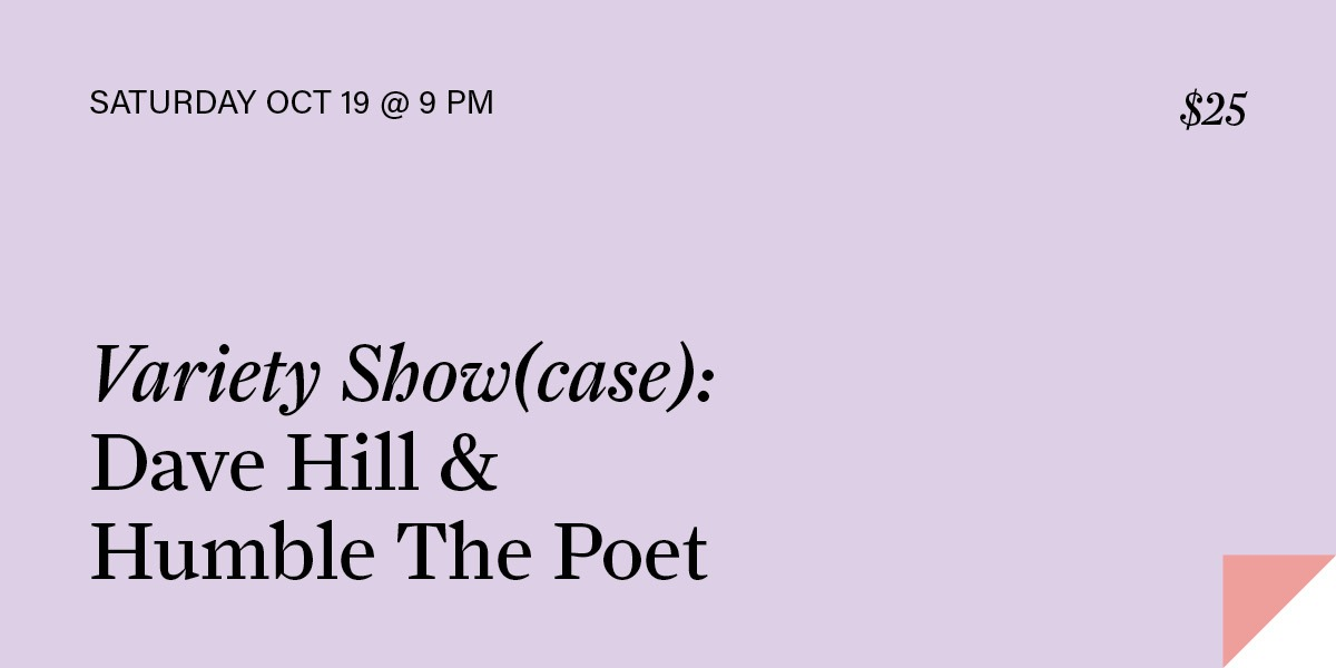 Variety Show(case): Dave Hill & Humble the Poet