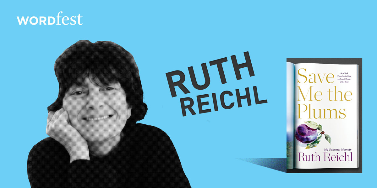 Wordfest Presents Ruth Reichl (Save Me the Plums)