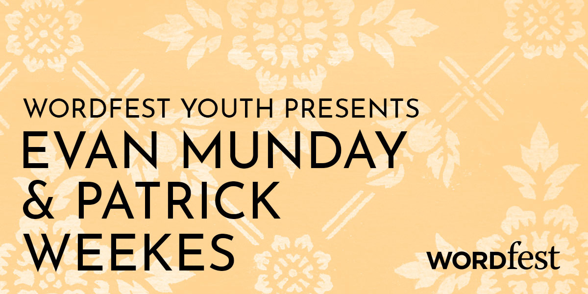Wordfest Youth Presents Evan Munday and Patrick Weekes