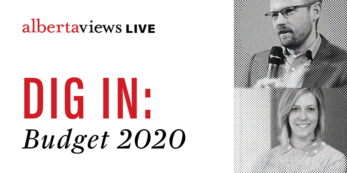 Alberta Views Live: Budget 2020 Dig In
