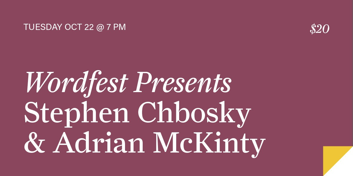 Wordfest Presents Stephen Chbosky & Adrian McKinty