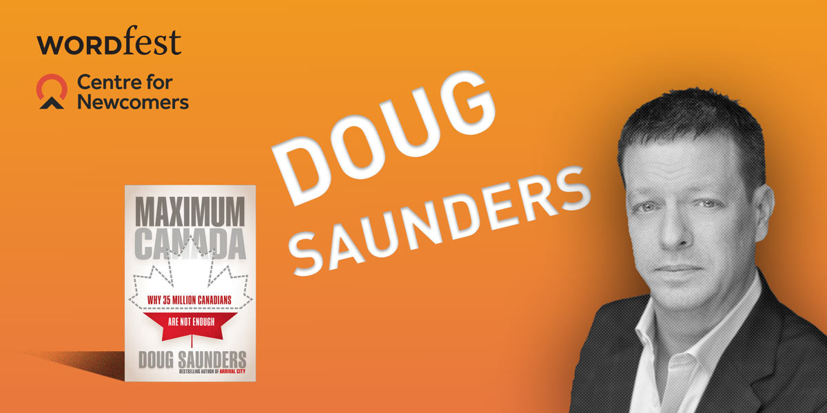 Wordfest & the Centre for Newcomers present Doug Saunders