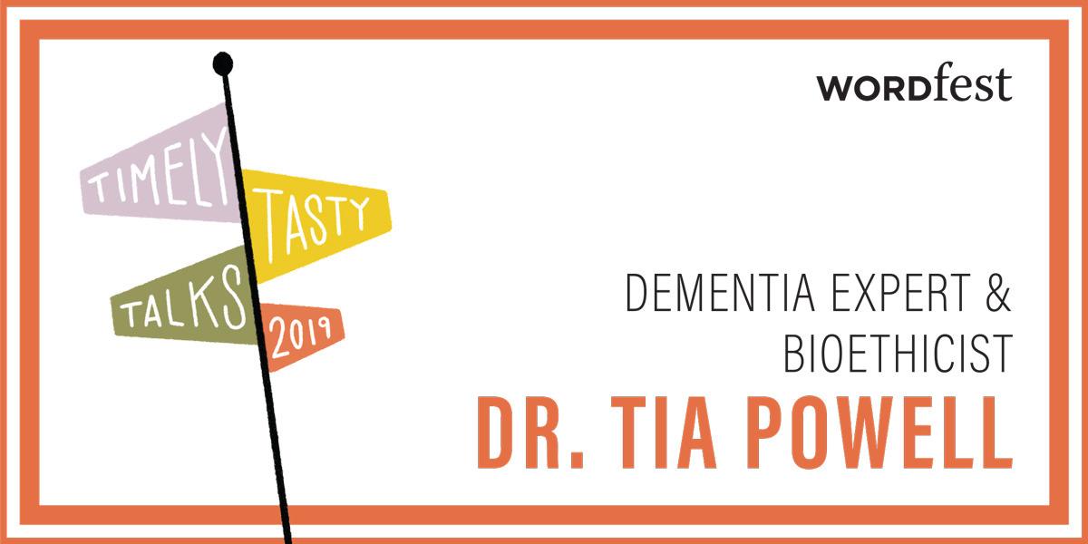 Timely Tasty Talks 2019:  Tia Powell (Dementia Reimagined)