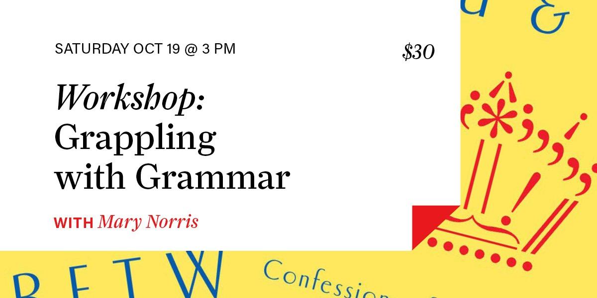 Workshop: Grappling with Grammar