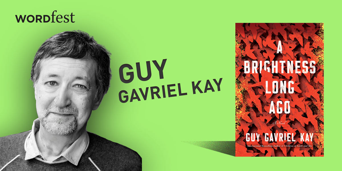 Wordfest Presents Guy Gavriel Kay (A Brightness Long Ago)