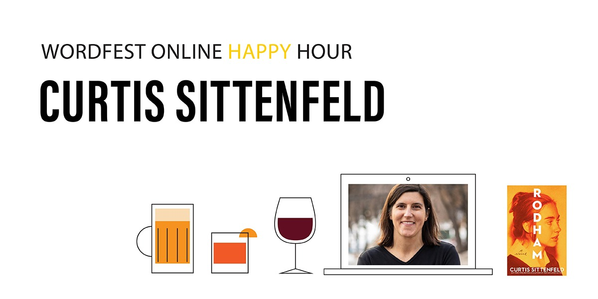 Wordfest Online Happy Hour with Curtis Sittenfeld