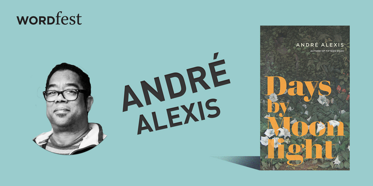 Wordfest presents André Alexis (Days by Moonlight)