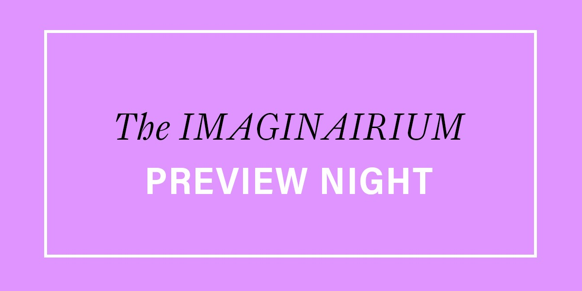 Imaginairium Preview Night