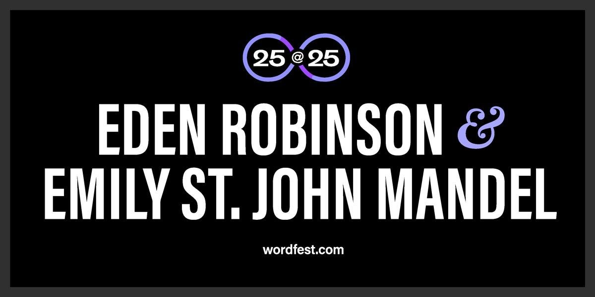 Wordfest 25@25: Eden Robinson & Emily St. John Mandel