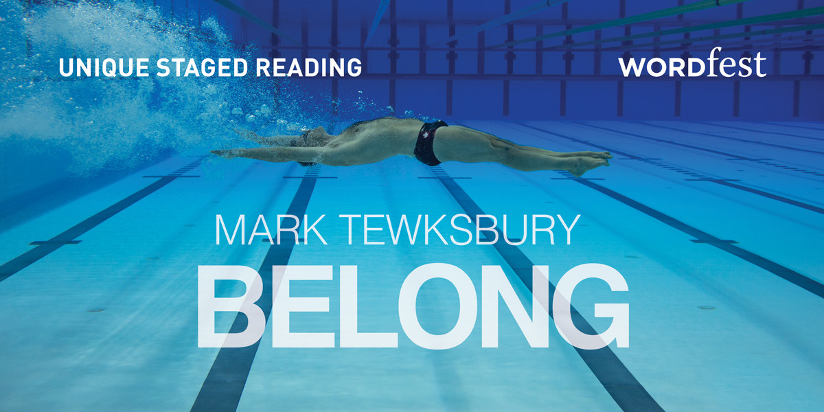 Wordfest Presents Mark Tewksbury (BELONG: A Unique Staged Reading)