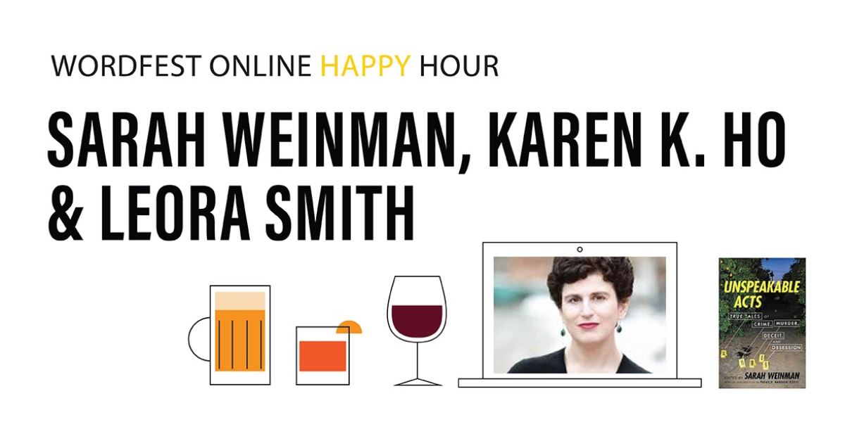 Wordfest Online Happy Hour with Sarah Weinman, Karen K. Ho, & Leora Smith