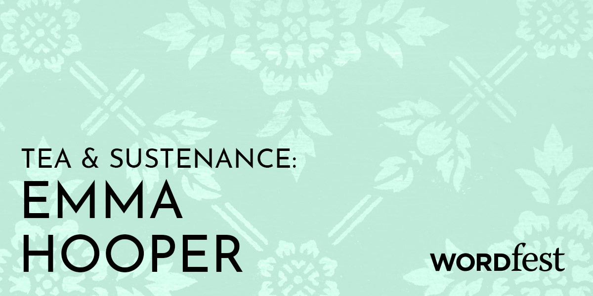 Tea and Sustenance: Emma Hooper