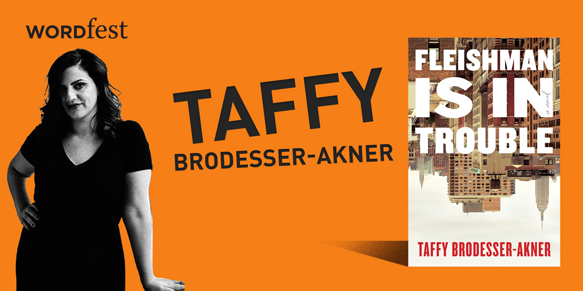 Wordfest Presents Taffy Brodesser-Akner (Fleishman is in Trouble)