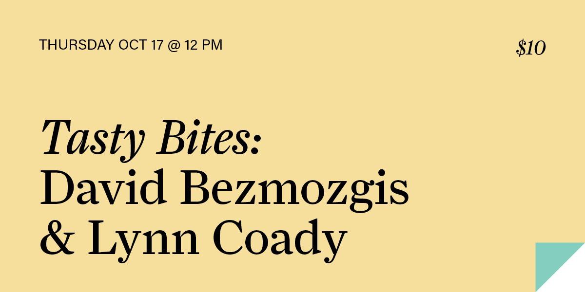 Tasty Bites: David Bezmozgis & Lynn Coady