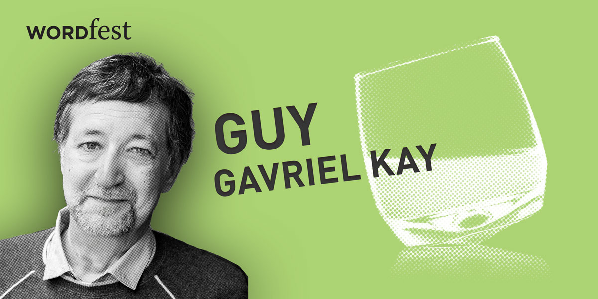 Wordfest Presents Guy Gavriel Kay: A Spirited Conversation
