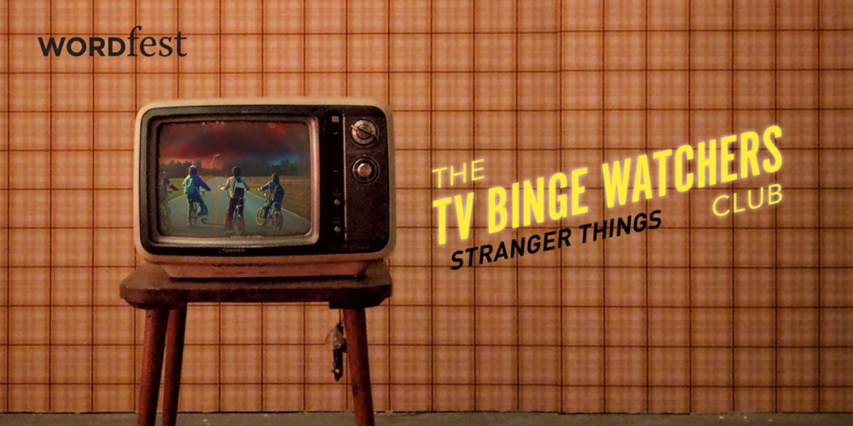 TV Binge-Watchers Club: Stranger Things