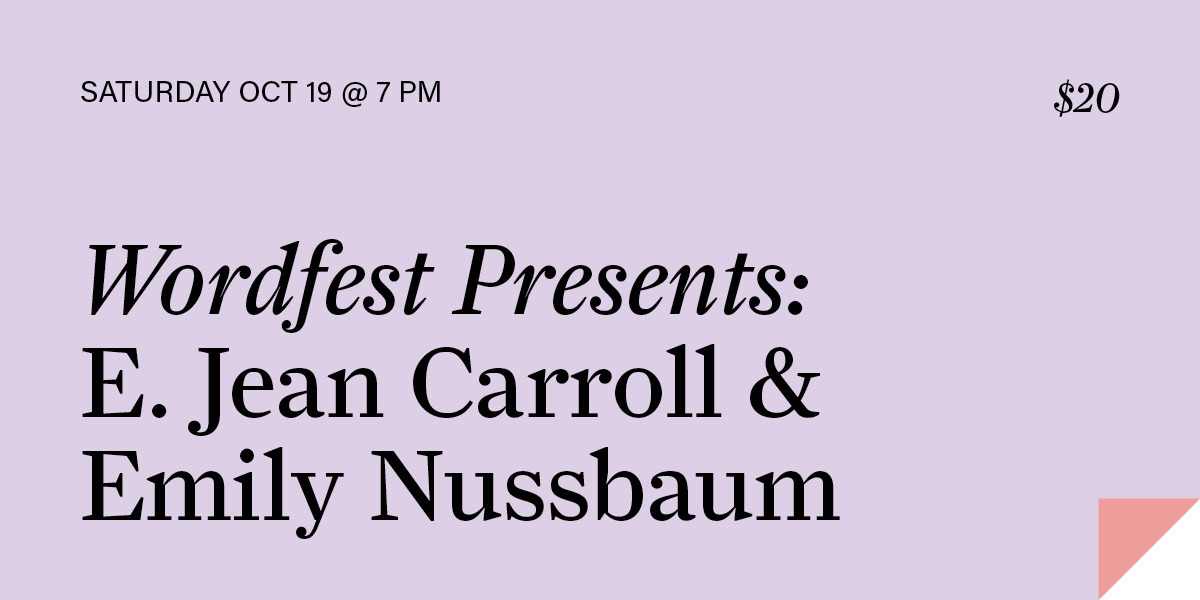 Wordfest Presents E. Jean Carroll & Emily Nussbaum