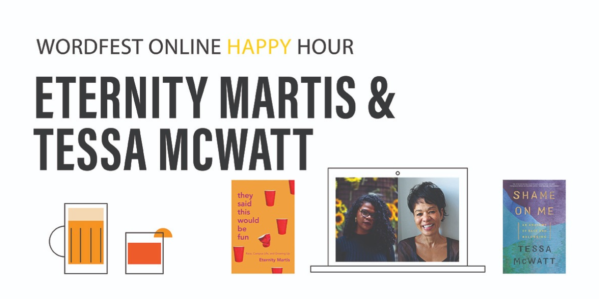 Wordfest Online Happy Hour with Tessa McWatt & Eternity Martis