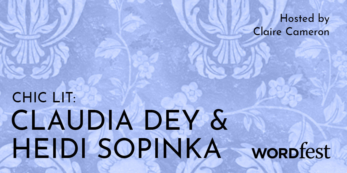 Chic Lit: Claudia Dey & Heidi Sopinka