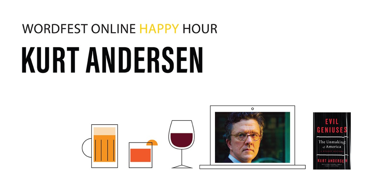 Wordfest Online Happy Hour with Kurt Andersen