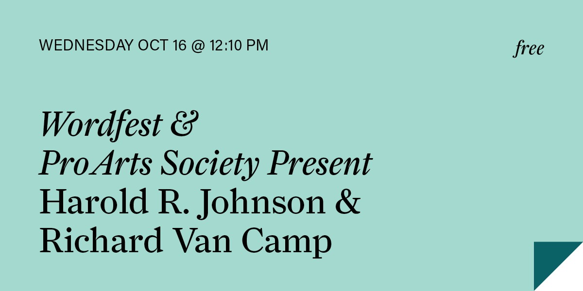 Wordfest & ProArts Society Present Harold R. Johnson & Richard Van Camp