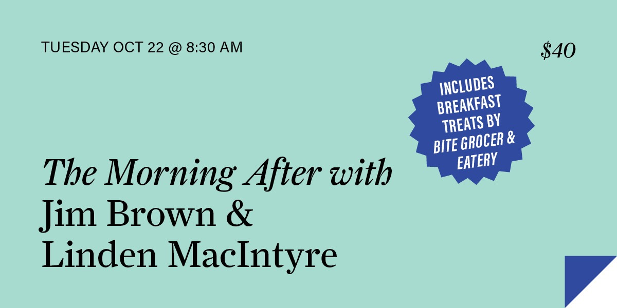 The Morning After with Jim Brown & Linden MacIntyre